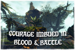 Courage Imbued in Blood & Battle