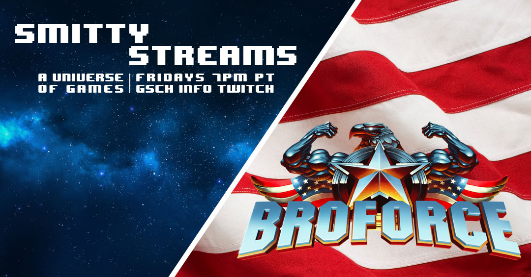 Smitty Streams: Broforce - Gaiscioch Magazine & Livestreams