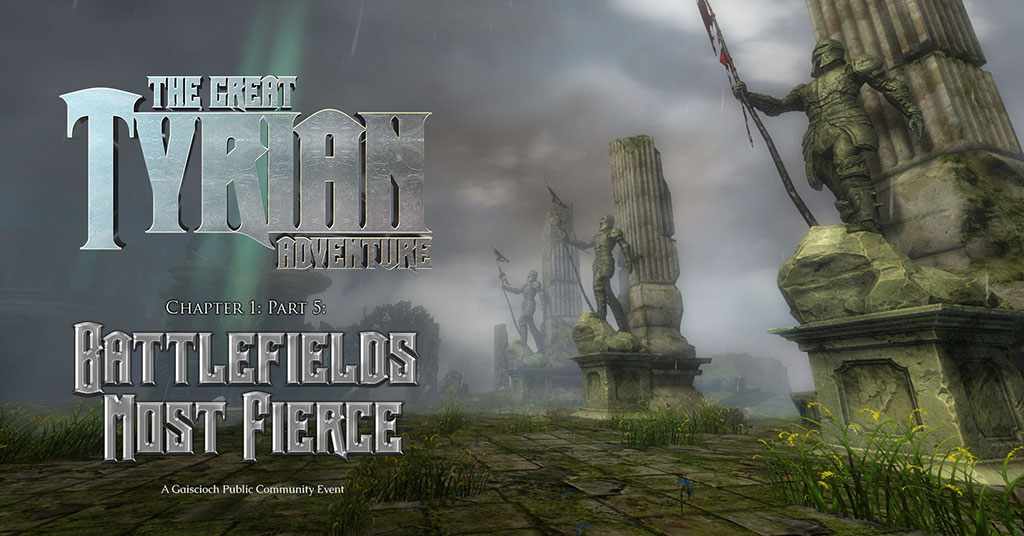Great Tyrian Adventure: Battlefields Most Fierce - Gaiscioch Magazine & Livestreams