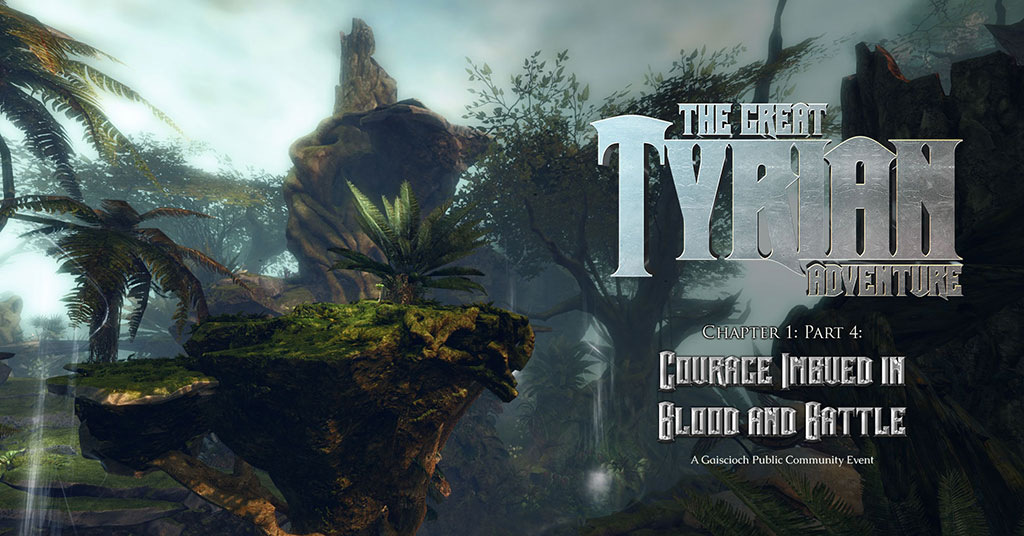 Great Tyrian Adventure: Courage Imbued in Blood & Battle - Gaiscioch Magazine & Livestreams