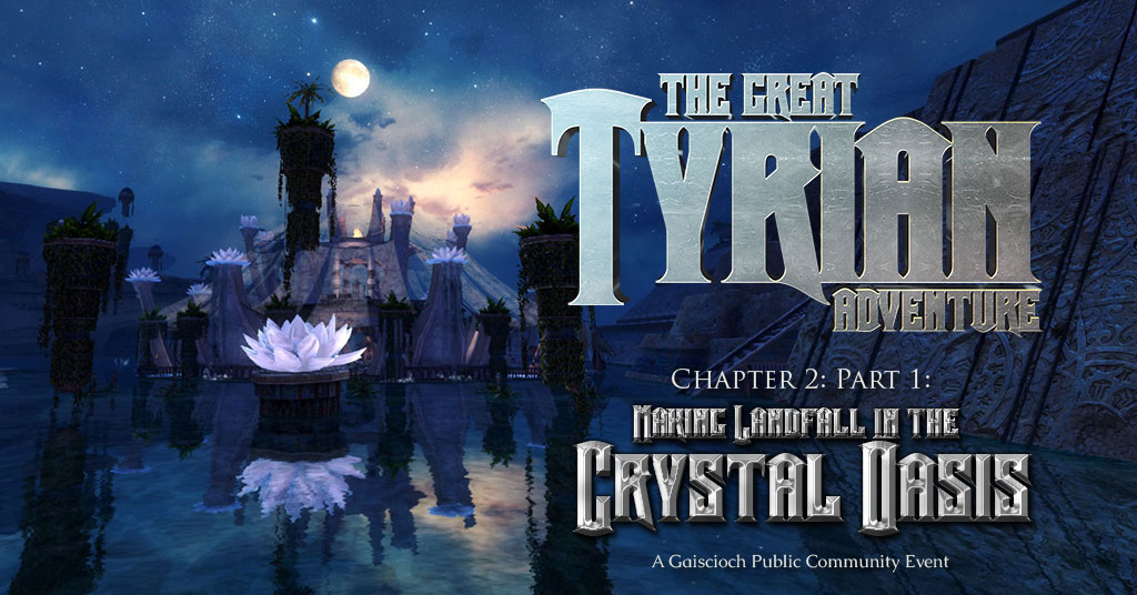 Great Tyrian Adventure: Making Landfall in the Crystal Oasis - Gaiscioch Magazine & Livestreams
