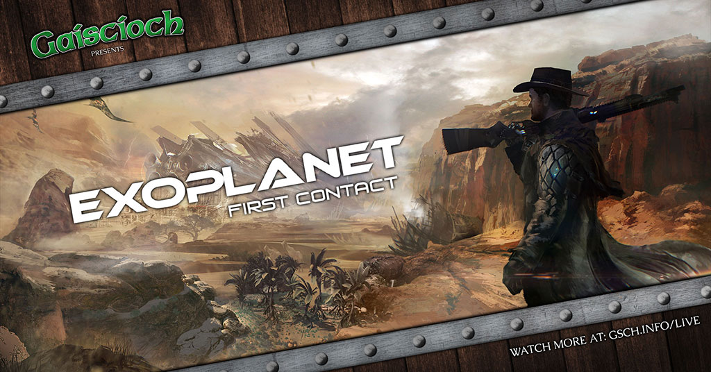 Gaiscioch Presents: Exoplanet: First Contact - Gaiscioch Magazine & Livestreams