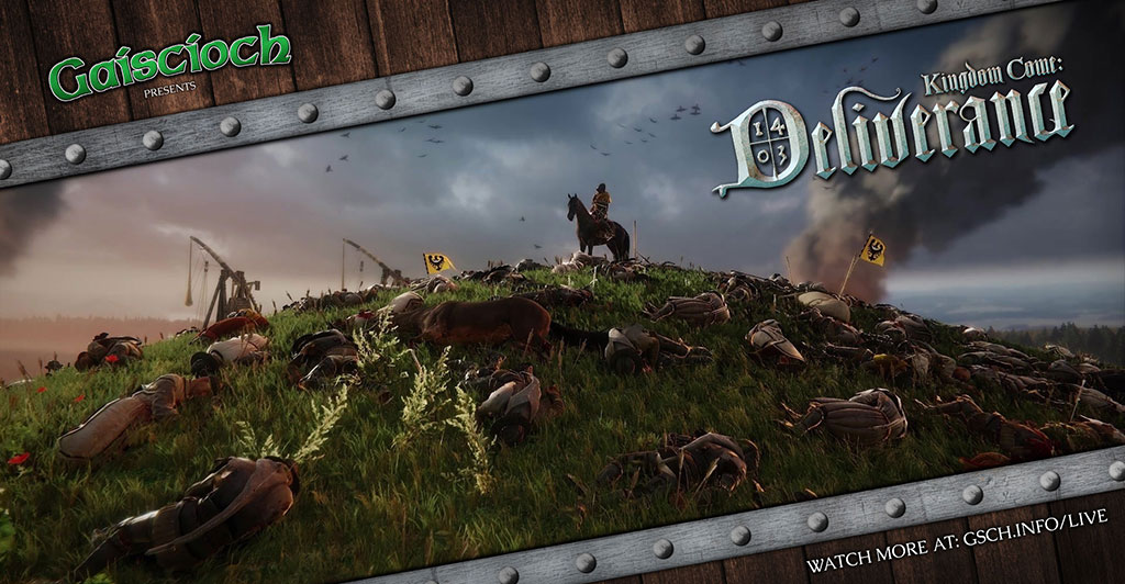 Gaiscioch Presents: Kingdom Come: Deliverance - Gaiscioch Magazine & Livestreams