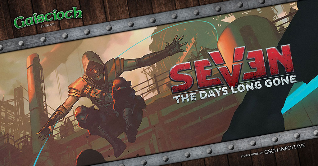 Gaiscioch Presents: Seven The Days Long Gone - Gaiscioch Magazine & Livestreams
