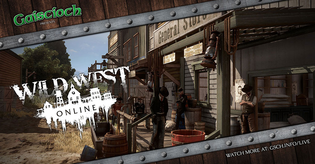 Gaiscioch Presents: Wild West Online - Gaiscioch Magazine & Livestreams