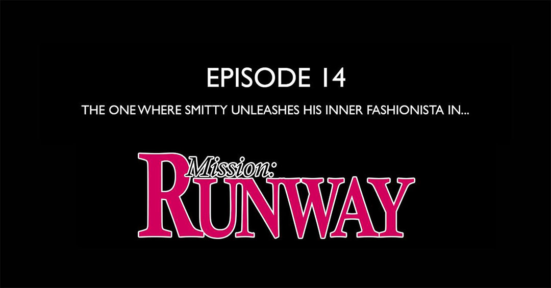 Smitty Streams: Mission Runway - Gaiscioch Magazine & Livestreams