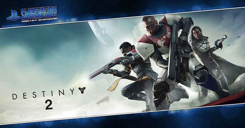 Playstation Adventures: Destiny 2 - Gaiscioch Magazine & Livestreams