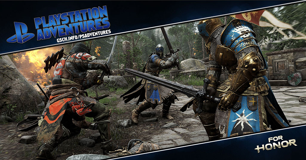 Playstation Adventures: For Honor - Gaiscioch Magazine & Livestreams