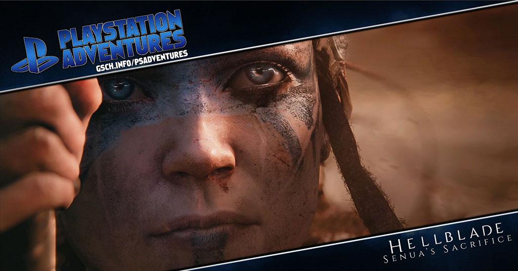 Playstation Adventures: Hellblade: Senua's Sacrifice - Gaiscioch Magazine & Livestreams
