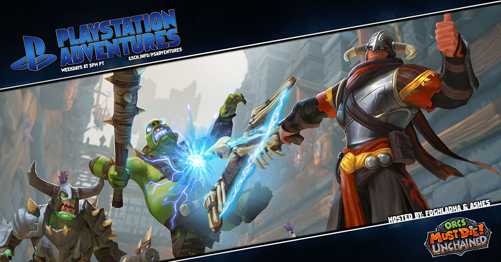 Playstation Adventures: Orcs Must Die! Unchained - Gaiscioch Magazine & Livestreams