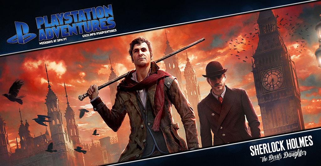 Playstation Adventures: Sherlock Holmes: The Devil's Daughter - Gaiscioch Magazine & Livestreams