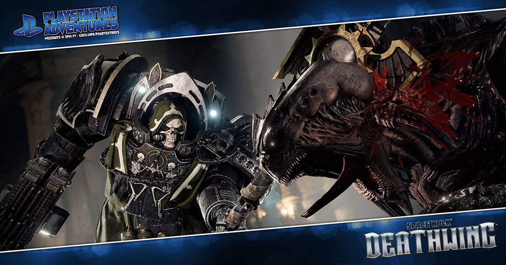 Playstation Adventures: Space Hulk: Deathwing - Gaiscioch Magazine & Livestreams