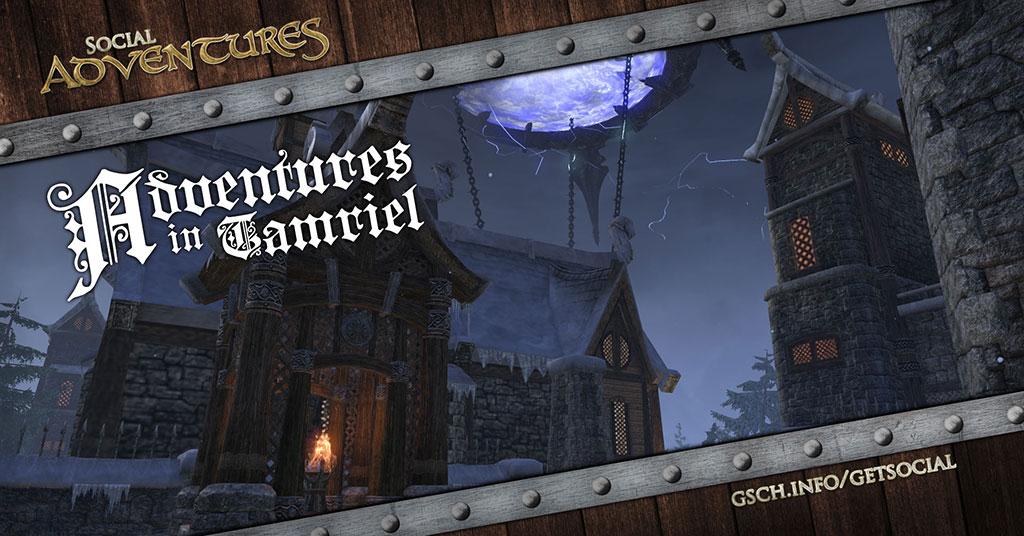 Social Adventures: Elder Scrolls Online - Gaiscioch Magazine & Livestreams