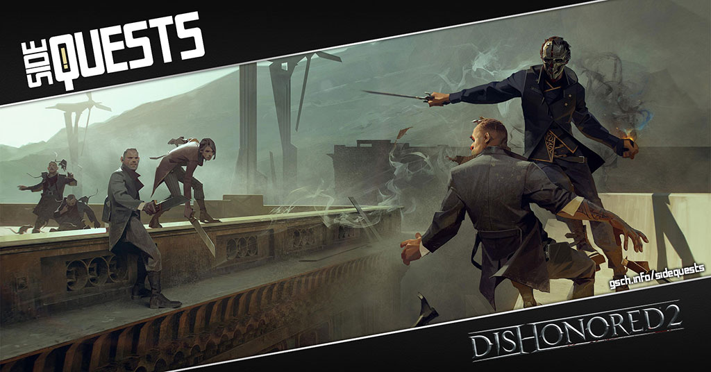 Side Quests: Dishonored 2 - Gaiscioch Magazine & Livestreams