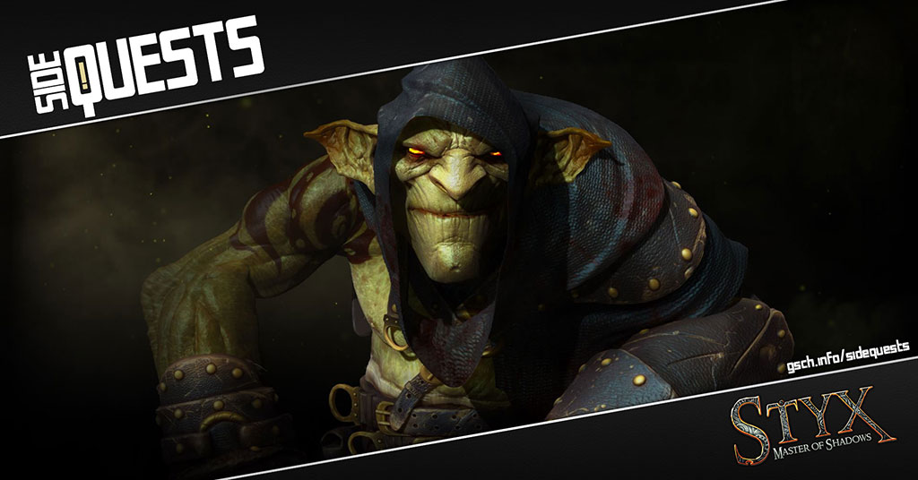 Side Quests: Styx: Master of Shadows - Gaiscioch Magazine & Livestreams