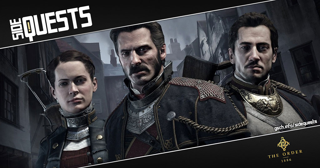 Side Quests: The Order 1886 - Gaiscioch Magazine & Livestreams