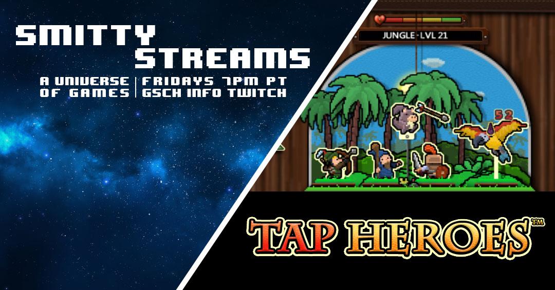 Smitty Streams: Tap Heroes - Gaiscioch Magazine & Livestreams