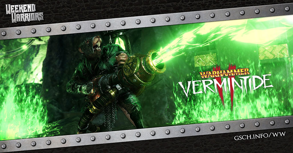 Weekend Warriors: Warhammer Vermintide 2 - Gaiscioch Magazine & Livestreams