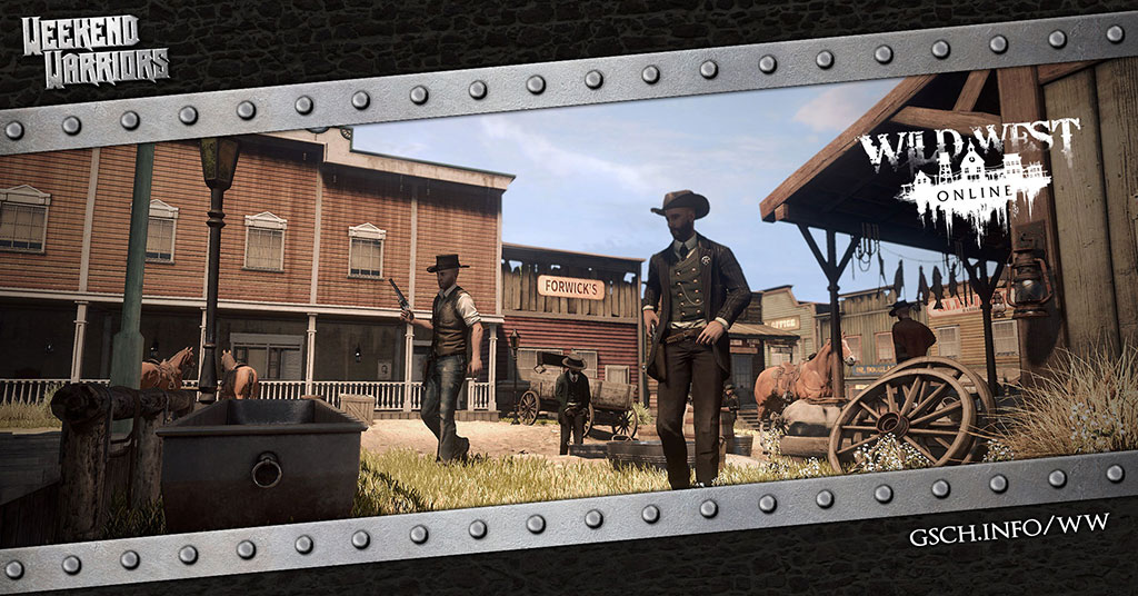 Weekend Warriors: Wild West Online - Gaiscioch Magazine & Livestreams